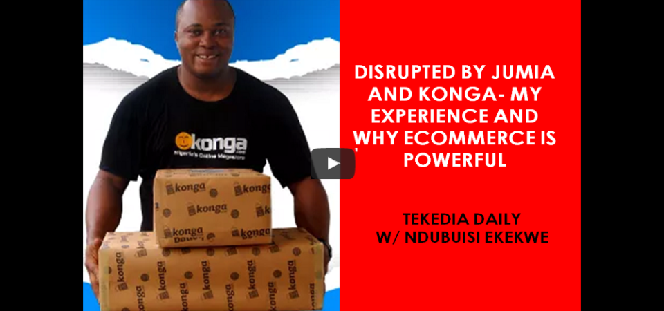 Disrupted by Jumia and Konga- My Experience And Why Ecommerce Is Powerful