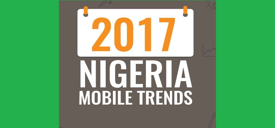 2017 Comprehensive Nigeria Mobile Trends  [Plots]