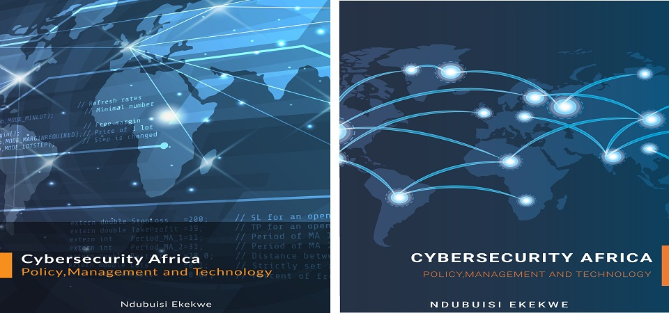 "My New Book ""Cybersecurity Africa: Policy, Management and Technology"" Due Next Month"