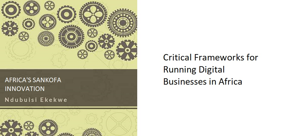 12.3 – Critical Frameworks for Running Digital Businesses in Africa