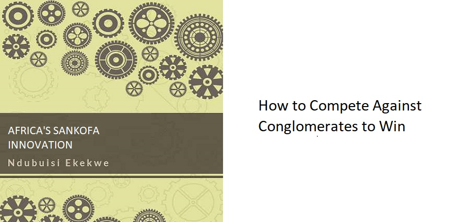 12.1 – How to Compete Against Conglomerates to Win