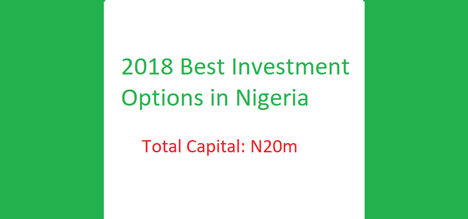 How You Can Invest N20 Million in Nigeria in 2018