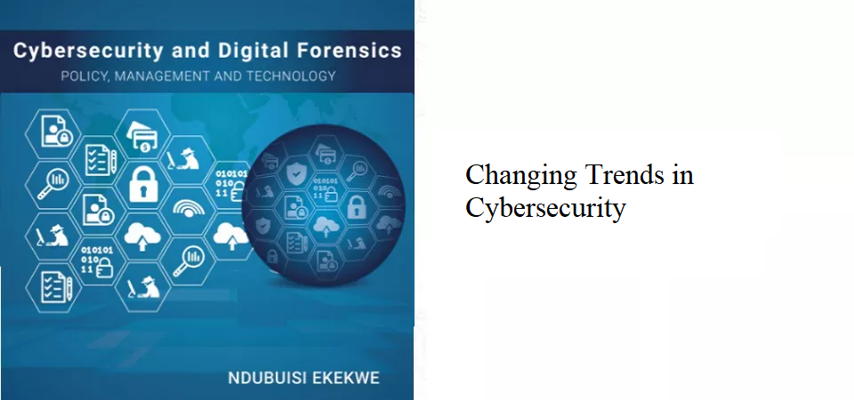 7.1 – Changing Trends in Cybersecurity