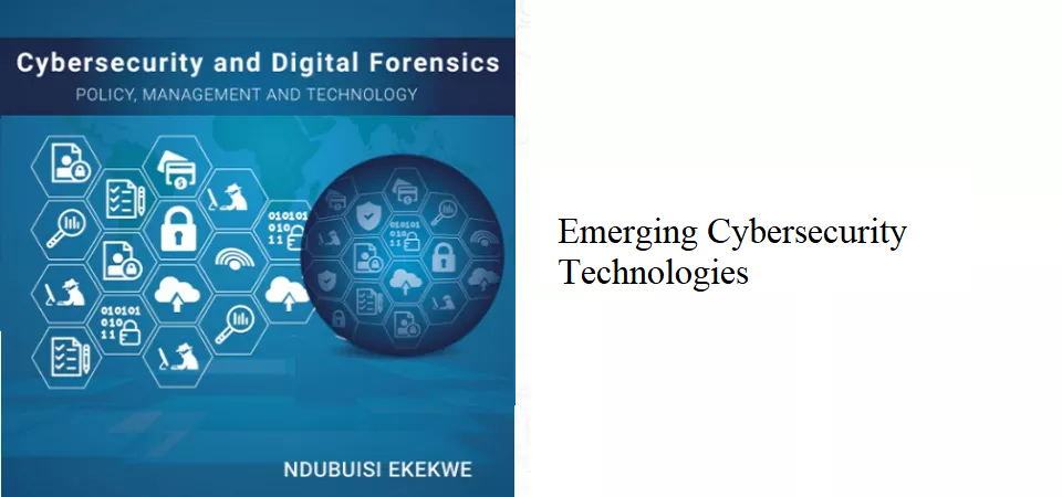 7.0 – Emerging Cybersecurity Technologies