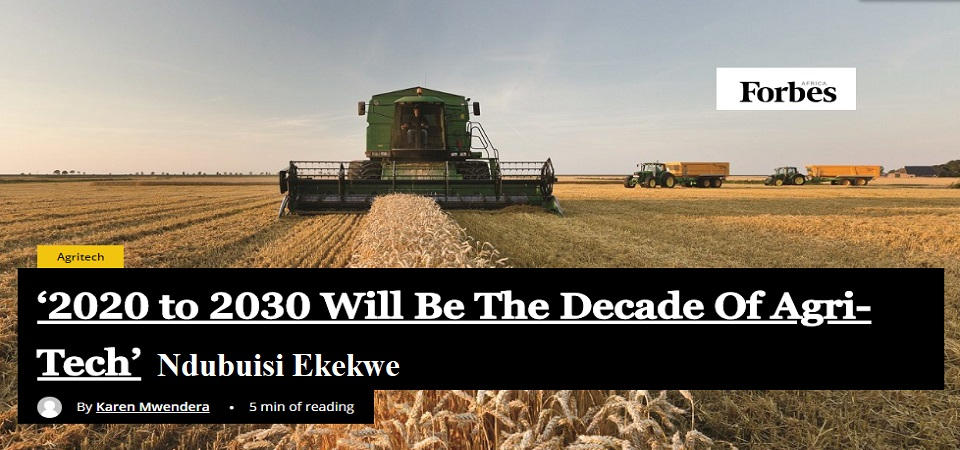 """My Forbes Africa Interview is Out – """"2020 to 2030 will be the decade of agri-tech"""""""