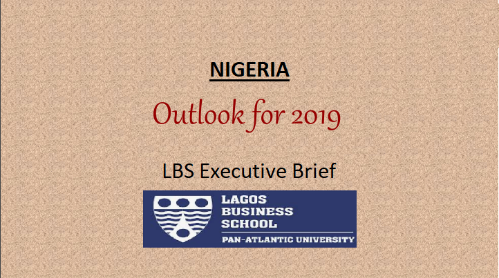 LBS Executive Brief on Nigeria: 2019 Outlook – A Year of Trepidation and Growing Uncertainties