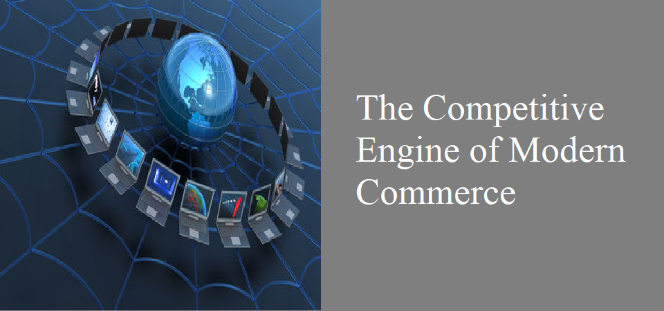 The Competitive Engine of Modern Commerce