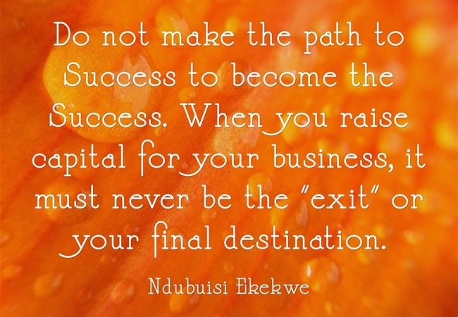 Do not make the path to Success to become the Success