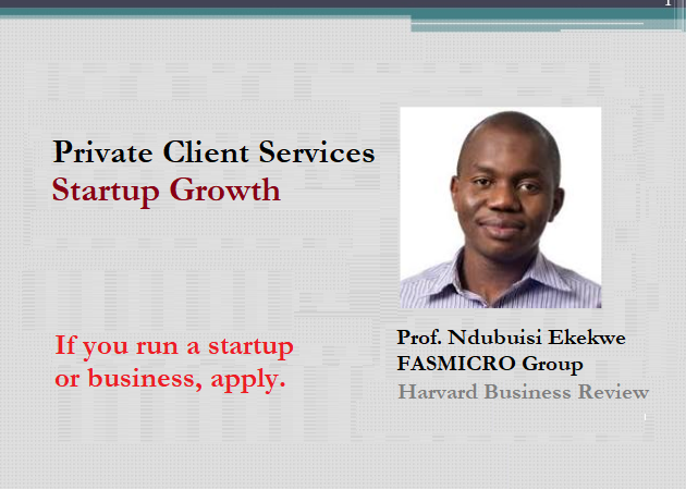 "Remember to Apply to Ndubuisi Ekekwe's ""Private Client Services: Startup Growth"" – Have 24/7 Access to me."