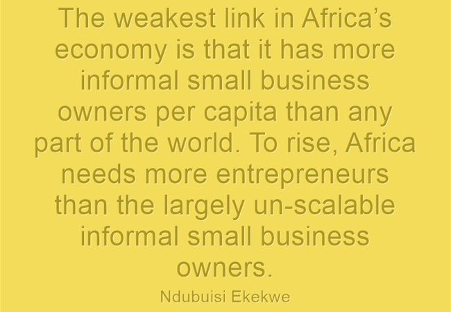 To Rise, Africa needs more Entrepreneurs than Small Business Owners