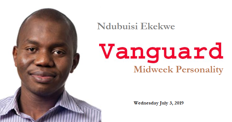 Ndubuisi Ekekwe is Vanguard Midweek Personality