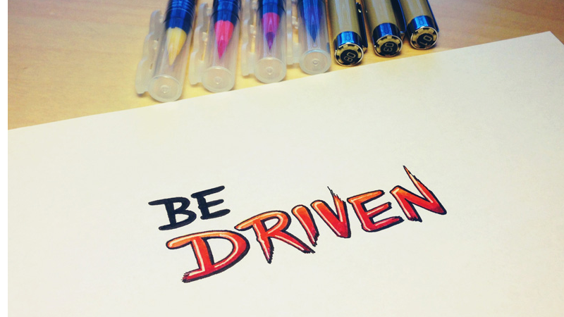 Driven – To Achieve Anything In Life, You Have To Be Driven