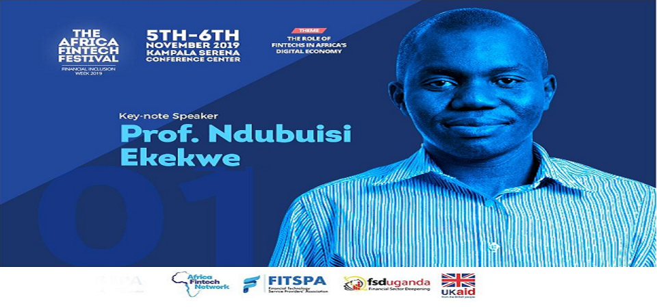 Ndubuisi Ekekwe To Keynote the Africa Fintech Festival, Nov 2019 in Kampala, Uganda