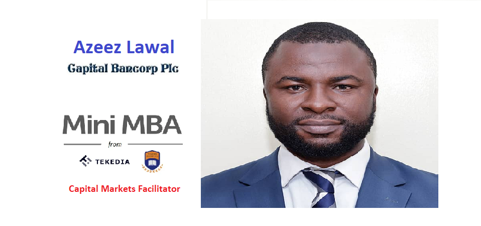 Azeez Lawal – Capital Bancorp Plc – Facilitator, Tekedia Mini-MBA