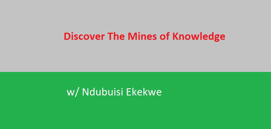 Discover The Mines of Knowledge – Join Me On This Excursion