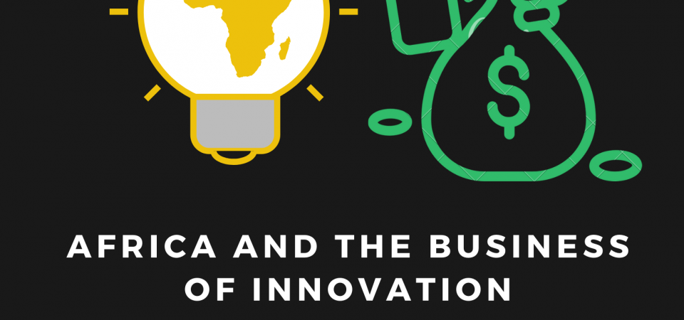 Africa and the Business of Innovation