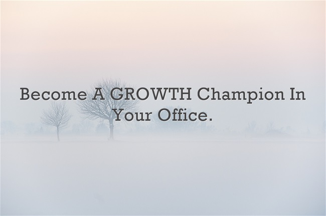 Become A GROWTH Champion In Your Office