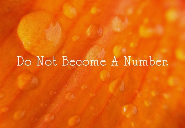 Do Not Become A Number