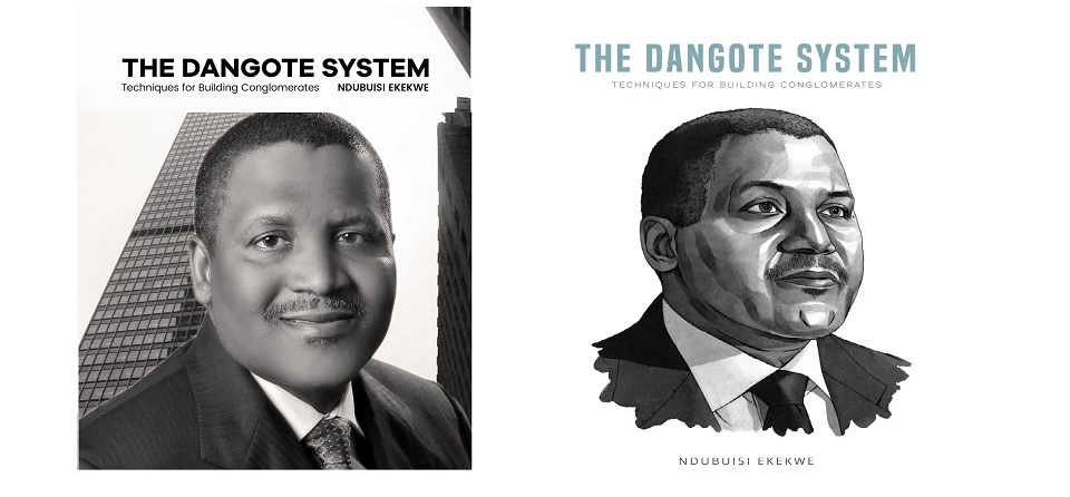 """The Dangote System: Techniques for Building Conglomerates"" – My New Book, Out Tomorrow 12 noon Lagos"