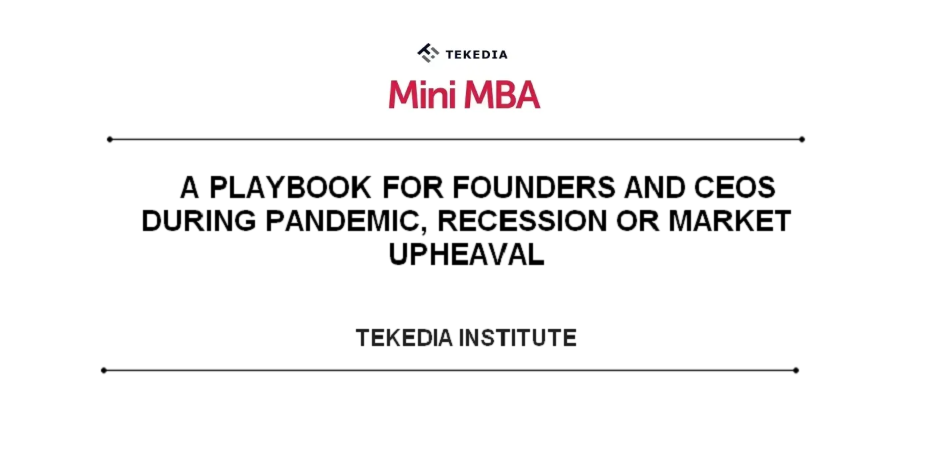 A Playbook for Founders and CEOs During Pandemic, Recession or Market Upheaval