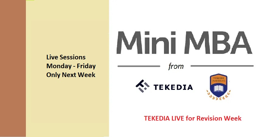 Tekedia Mini-MBA: Next Week Revision Sessions To Be LIVE
