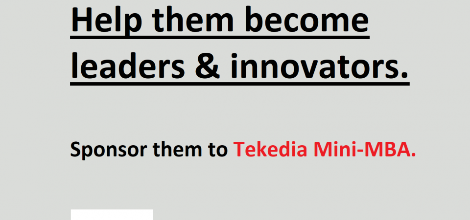 Help Them Become Leaders & Innovators: Sponsor Your Staff  To Tekedia Mini-MBA