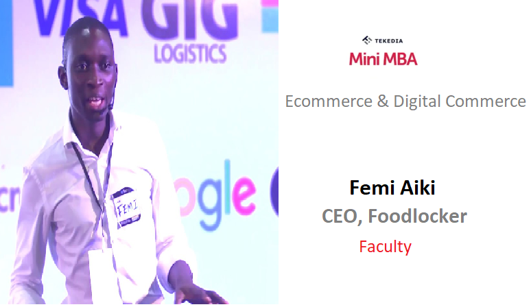 Femi Aiki, CEO of Foodlocker, Will teach Ecommerce in Tekedia Mini-MBA