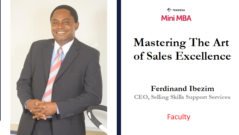 """A Sales Leader Will Teach """"Mastering The Art of Sales Excellence"""" In Tekedia Mini-MBA"""