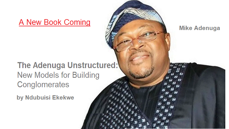The Adenuga Unstructured – A New Book Coming from Ndubuisi Ekekwe