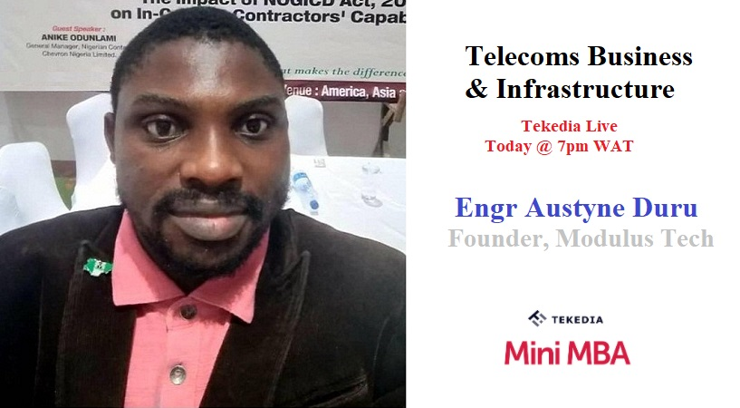 Tekedia Live Today – Telecoms Business & Infrastructure by Engr Austyne DURU