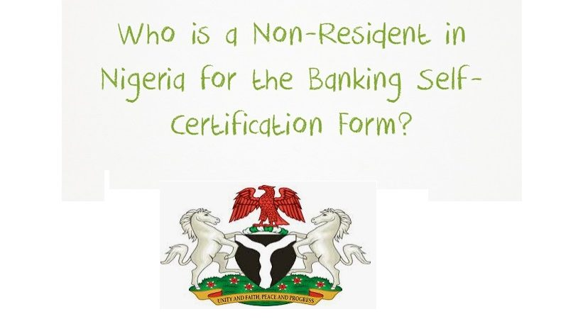 Who is a Non-Resident in Nigeria for the Banking Self-Certification Form?