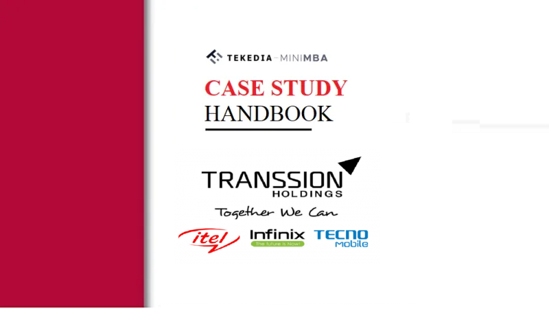 Tekedia CaseWorks – Transsion Holdings (Tecno, Infinix and itel)