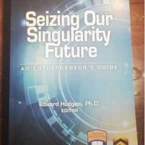 """My Copy of """"Seizing Our Singularity Future"""" Book"""