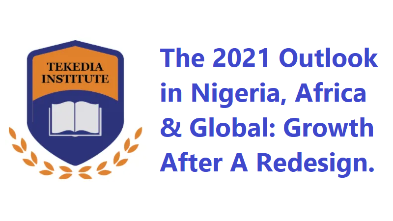 The 2021 Outlook in Nigeria, Africa & Global: Growth After A Redesign – Schedule Now
