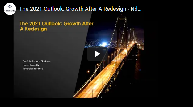 """[Video] Tekedia Public Webinar on """"The 2021 Outlook: Growth After A Redesign """" by Ndubuisi Ekekwe"""