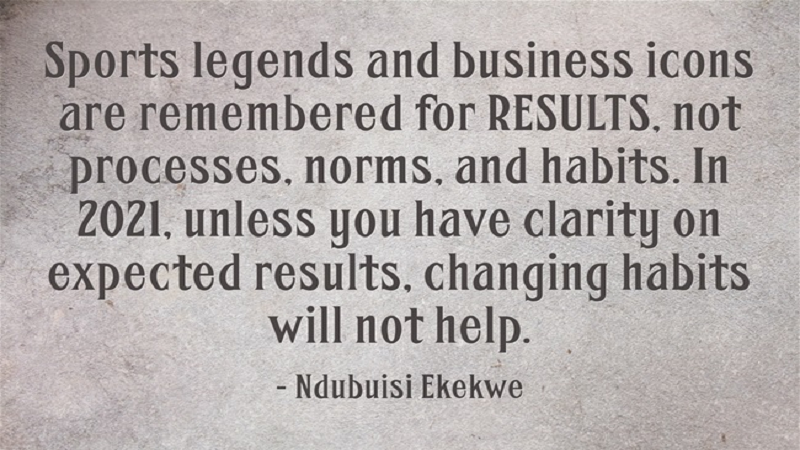 In 2021, Unless You Set Expected Results, Merely Changing Habits Will Not Help