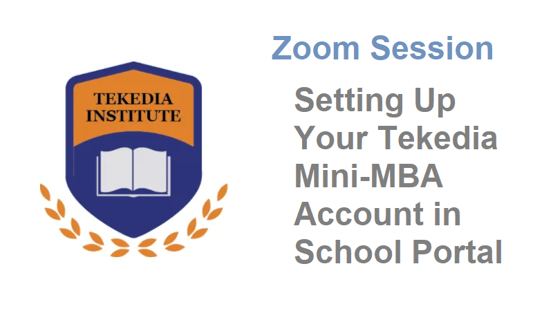 [Zoom Session] Attend Tekedia Mini-MBA Account Setup  – Scheduled Wed, Feb 10