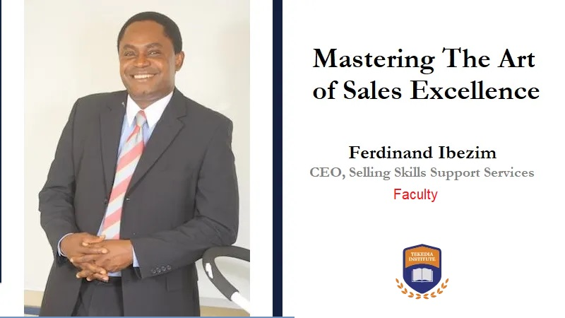 The Dean of Sales Will Teach The Art of Sales Excellence in Tekedia Institute