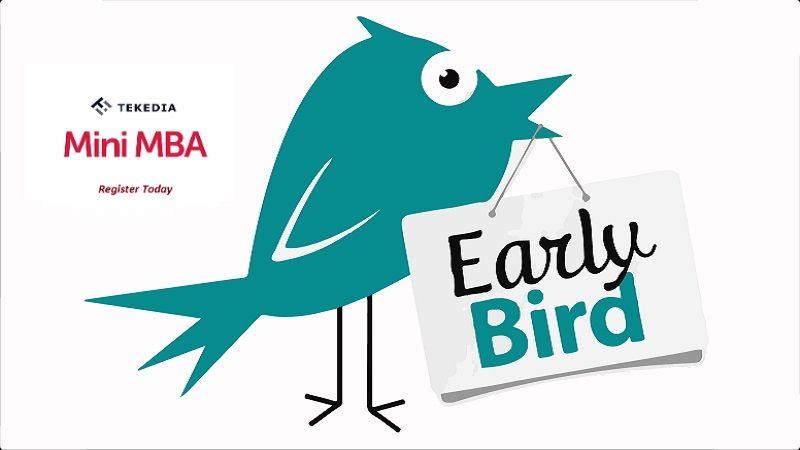 Beat The Early Bird Deadline This Weekend – Register for Tekedia Mini-MBA