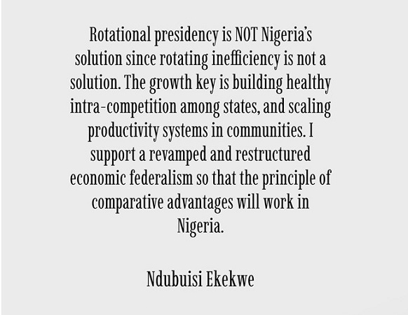 Rotational Presidency is NOT Nigeria's Solution, Restructured Economic Federalism Is.