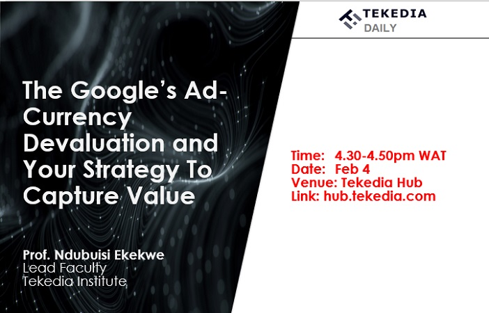 Tekedia Daily – The Google's Ad-Currency Devaluation and Your Strategy To Capture Value
