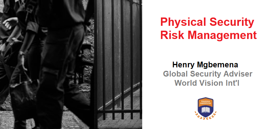 Learn Physical Security Risk Management At Tekedia Institute