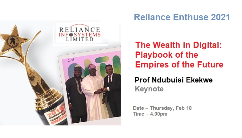 """Ndubuisi Ekekwe To Speak in Reliance Enthuse 2021 – """"The Wealth in Digital: Playbook of the Empires of the Future"""""""