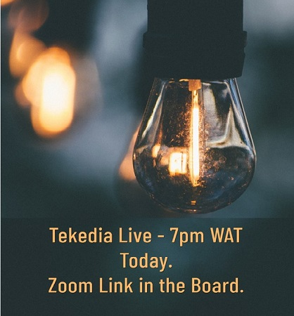 Reminder – Tekedia Live Starts 7pm WAT Today; Zoom Link in Board