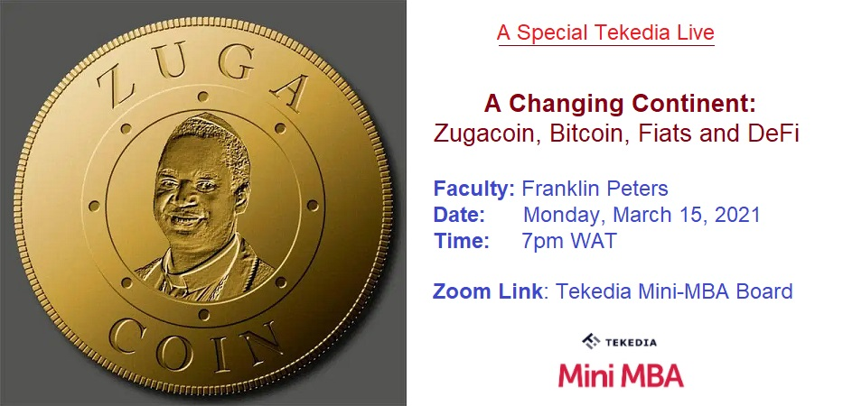 """""""A Changing Continent: Zugacoin, Bitcoin, Fiats and DeFi"""" – A Special Tekedia Mini-MBA Live Tomorrow [Updated]"""