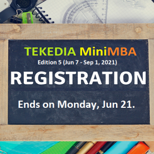Final Day To Register for 5th Edition of Tekedia Mini-MBA (Jun 7 – Sept 1, 2021) is Monday, June 21