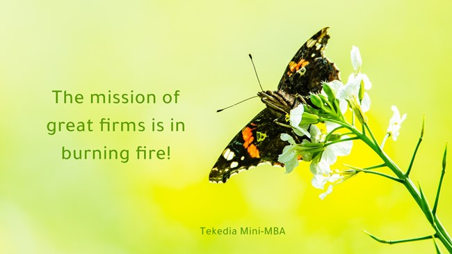 The mission of great firms is in burning fire!