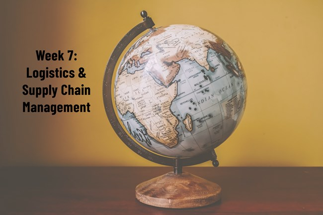 Week 7Courseware& ZoomLinks Posted – Logistics & Supply Chain Management