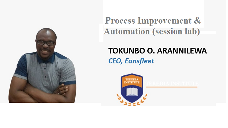 Process Improvement & Automation (Session Lab) Today At Tekedia Live