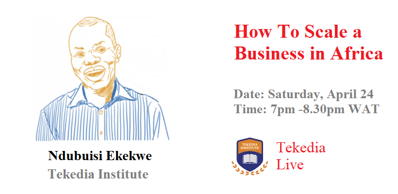 "Join Tekedia Live on ""How To Scale A Business in Africa"" Today at 7pm WAT"